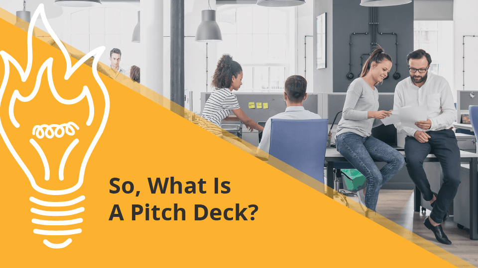 So What is a Pitch Deck