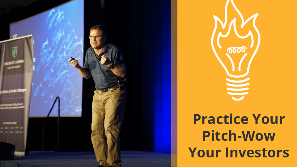Practice Your Pitch Wow Your Investors