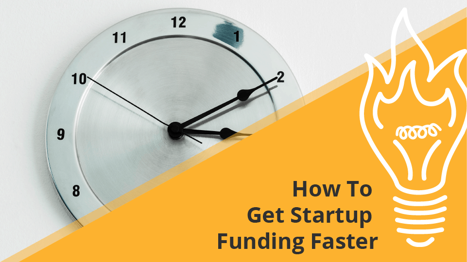 How To Get Startup Funding Faster