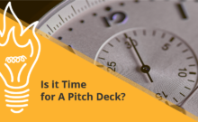 Is It Time For A Pitch Deck
