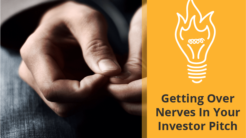 Getting Over Nerves In Your Investor Pitch