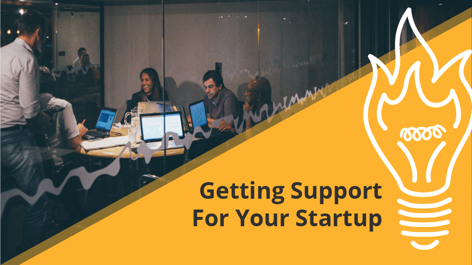 Getting Support For Your Startup