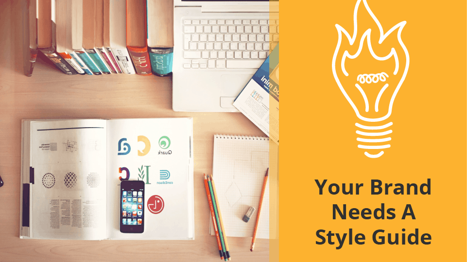 Your Brand Needs A Style Guide