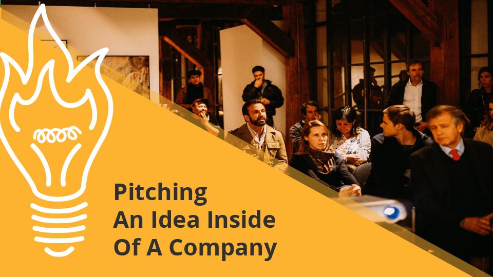 Pitching An Idea Inside A Company