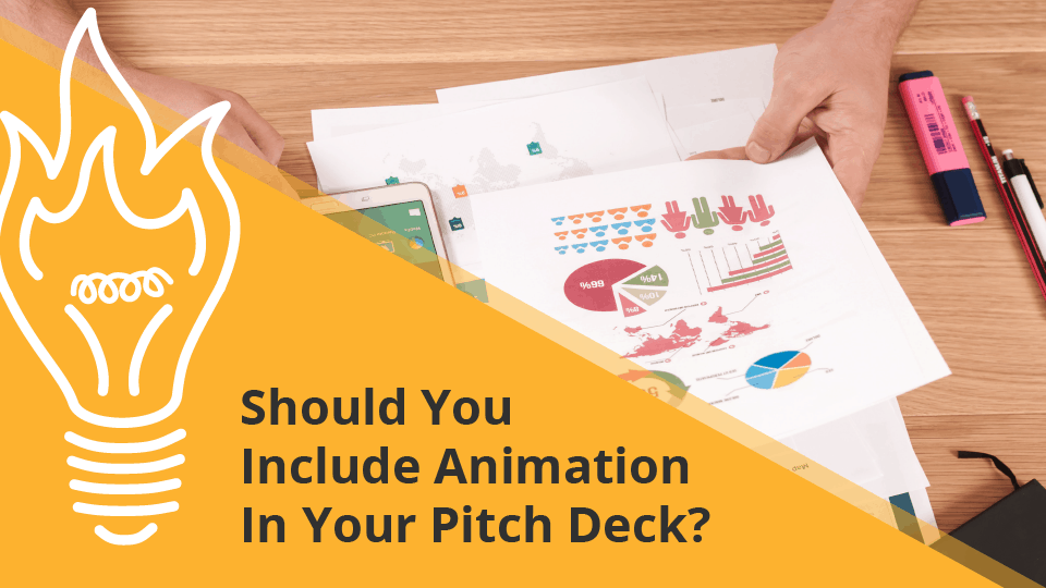 Should You Include Animation In Your Pitch Deck